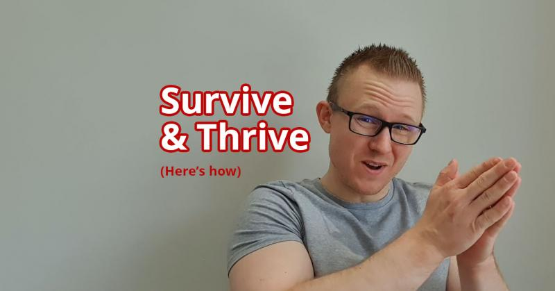 Survive and Thrive Despite the Coronavirus!  (20+ ways for business)